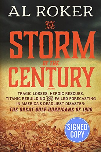 9780062443526: The Storm of the Century: Tragedy, Heroism, Survival, and the Epic True Story of America's Deadliest Natural Disaster: The Great Gulf Hurricane of 1900 - Autographed Signed Copy