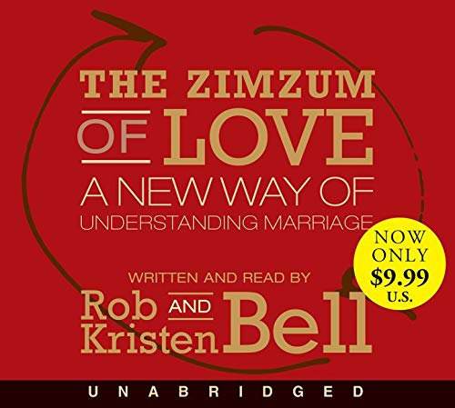 The Zimzum of Love Low Price CD: A New Way of Understanding Marriage: Kristen Bell; Rob Bell