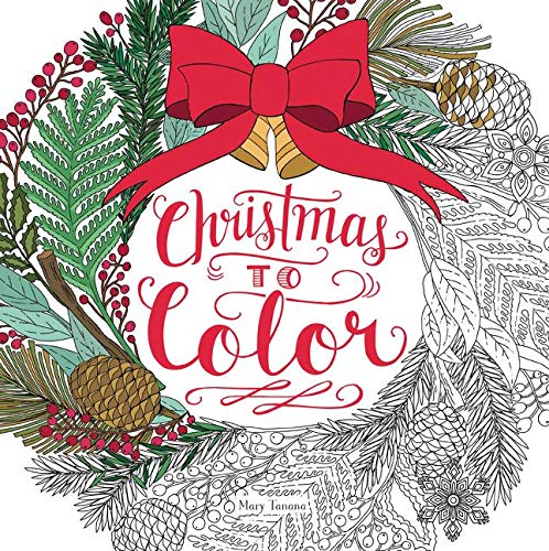 Christmas to Color: Mary Tanana