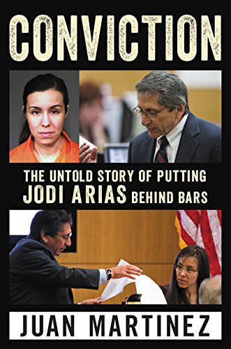 9780062444288: Conviction: The Untold Story of Putting Jodi Arias Behind Bars