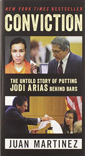 9780062444295: Conviction: The Untold Story of Putting Jodi Arias Behind Bars
