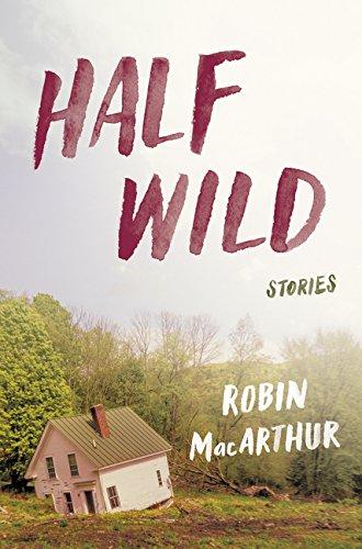 9780062444394: Half Wild: Stories