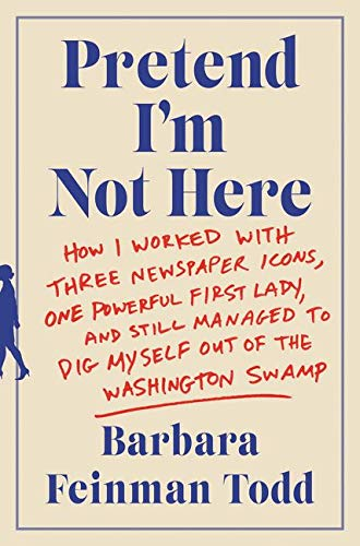 Pretend I'm Not Here: How I Worked: Barbara Todd