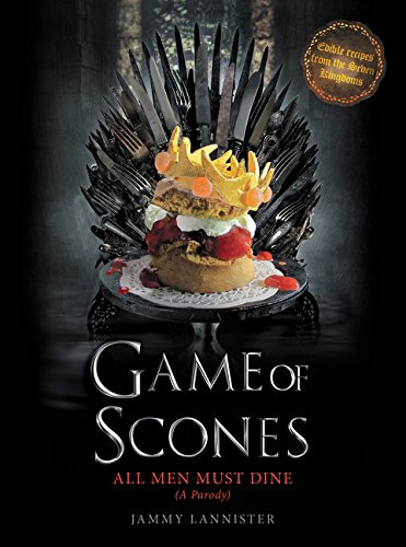 9780062445544: Game of Scones: All Men Must Dine: A Parody
