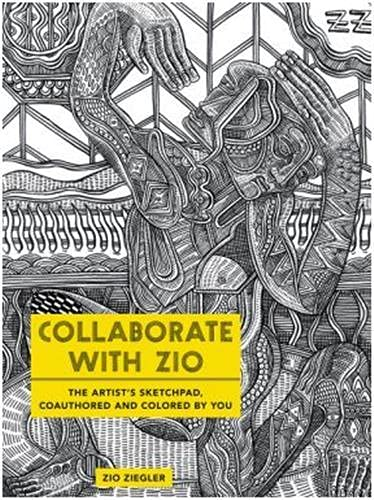 9780062446862: Collaborate with Zio: The Artist's Sketchpad, Coauthored and Colored by YOU