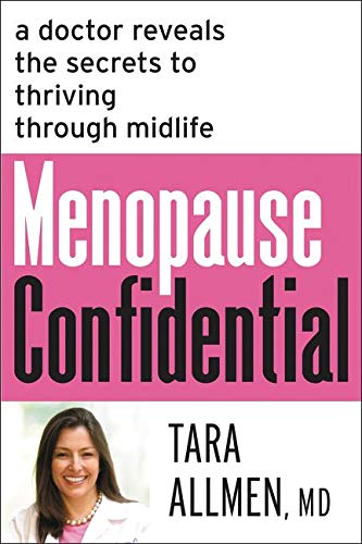 Menopause Confidential: A Doctor Reveals the Secrets to Thriving Through Midlife: Allmen, Tara