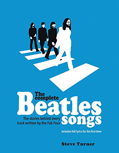 9780062447340: The Complete Beatles Songs: The Stories Behind Every Track Written by the Fab Four