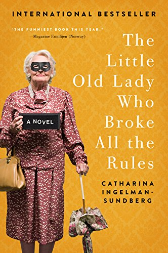 9780062447975: The Little Old Lady Who Broke All the Rules: A Novel (League of Pensioners)