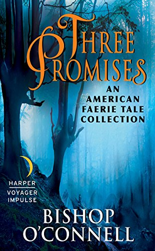 9780062449856: Three Promises: An American Faerie Tale Collection
