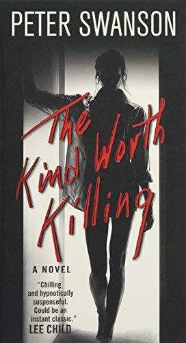 9780062450319: The Kind Worth Killing: A Novel