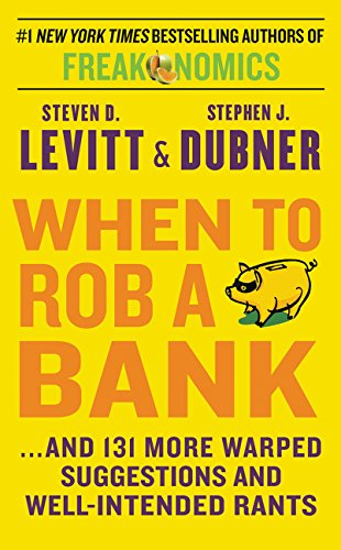 9780062451934: When to Rob a Bank: ...and 131 More Warped Suggestions and Well-Intended Rants
