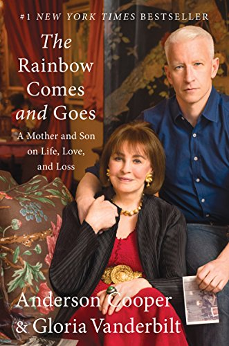 The Rainbow Comes and Goes: A Mother: Anderson Cooper; Gloria