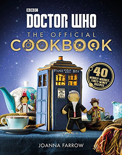 9780062455628: Doctor Who: The Official Cookbook: 40 Wibbly-Wobbly Timey-Wimey Recipes