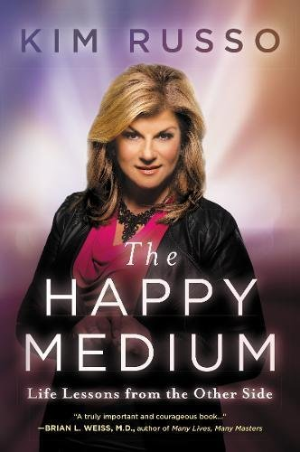 9780062456267: The Happy Medium: Life Lessons from the Other Side
