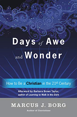 Days Of Awe And Wonder: How To Be A Christian In The Twenty First Century