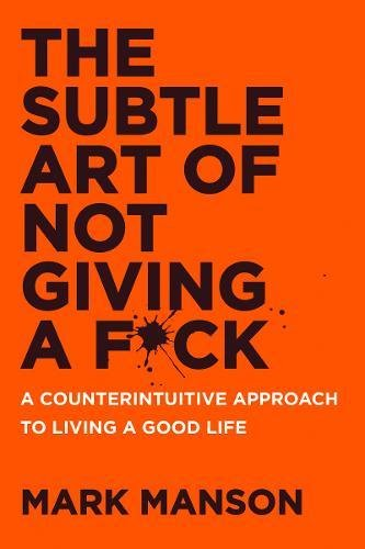 9780062457721: The Subtle Art of Not Giving a F*ck: A Counterintuitive Approach to Living a Good Life