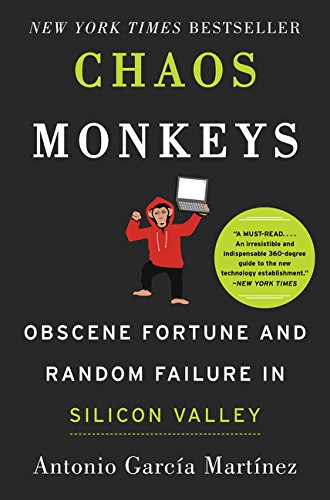 9780062458193: Chaos Monkeys: Obscene Fortune and Random Failure in Silicon Valley