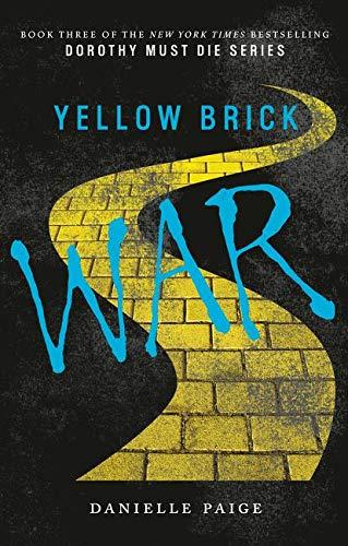 9780062458421: Dorothy Must Die 03. Yellow Brick War