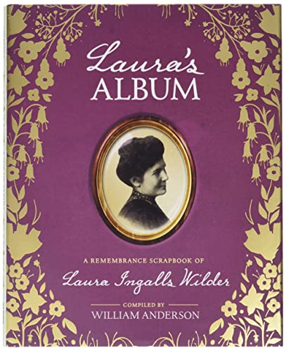 9780062459343: Laura's Album: A Remembrance Scrapbook of Laura Ingalls Wilder (Little House Nonfiction)