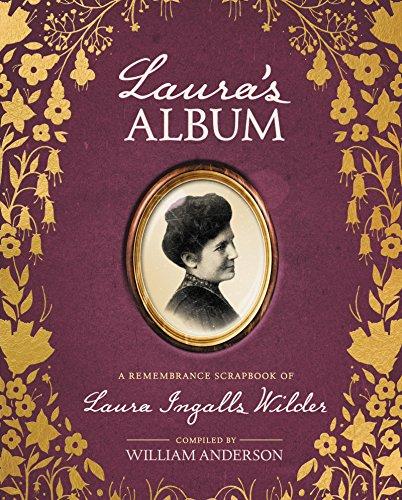 9780062459343: Laura's Album: A Remembrance Scrapbook of Laura Ingalls Wilder (Little House Nonfiction)