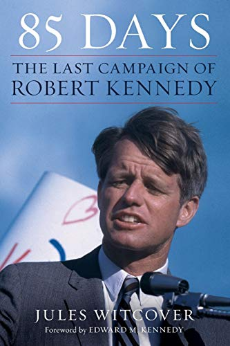 9780062463913: 85 days: The Last Campaign of Robert Kennedy