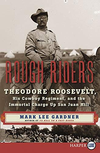 9780062466433: Rough Riders LP: Theodore Roosevelt, His Cowboy Regiment, and the Immortal Charge Up San Juan Hill