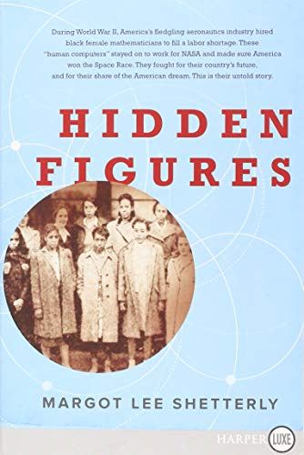 9780062466440: Hidden Figures: The American Dream and the Untold Story of the Black Women Mathematicians Who Helped Win the Space Race