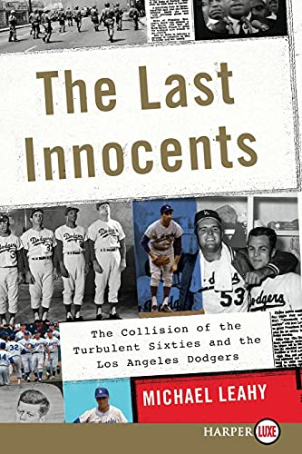 9780062466754: The Last Innocents: The Collision of the Turbulent Sixties and the Los Angeles Dodgers