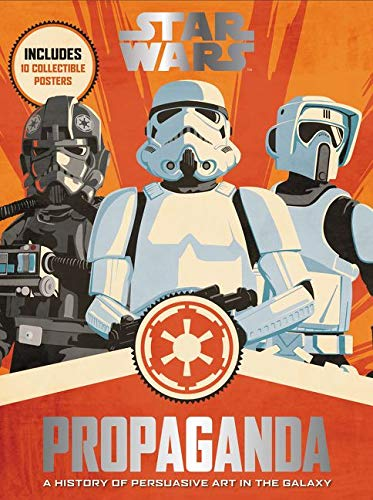 9780062466822: STAR WARS PROPAGANDA:A HISTORY OF PERSUASIVE ART IN THE GALAXY: A History of Persuasive Art in the Galaxy