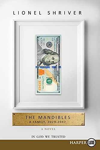 9780062467140: The Mandibles: A Family, 2029-2047