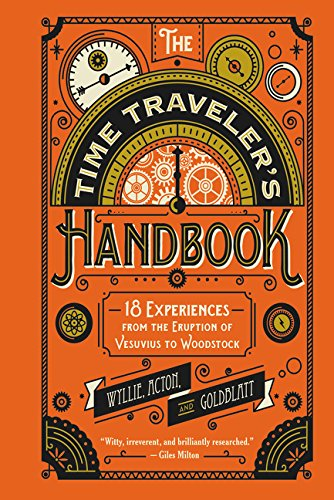 9780062469397: The Time Traveler's Handbook: 18 Experiences from the Eruption of Vesuvius to Woodstock