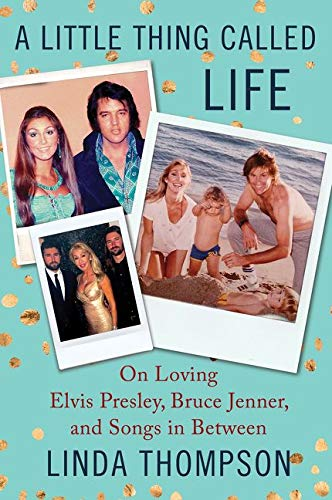 9780062469748: A Little Thing Called Life: On Loving Elvis Presley, Bruce Jenner, and Songs in Between