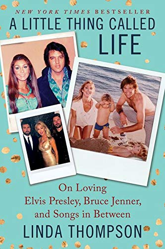 9780062469755: A Little Thing Called Life: On Loving Elvis Presley, Bruce Jenner, and Songs in Between