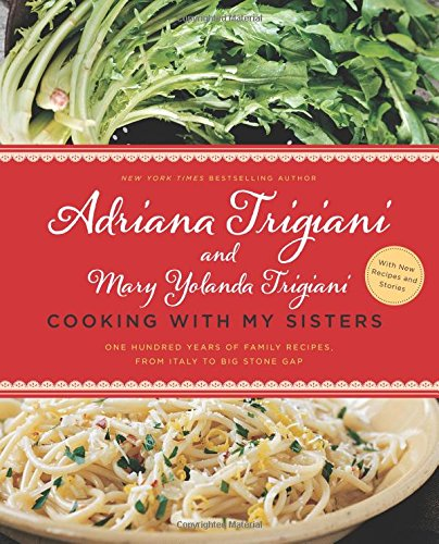 9780062469915: Cooking with My Sisters: One Hundred Years of Family Recipes, from Italy to Big Stone Gap
