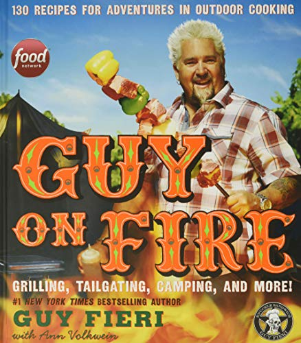 9780062469953: Guy on Fire: 130 Recipes for Adventures in Outdoor Cooking