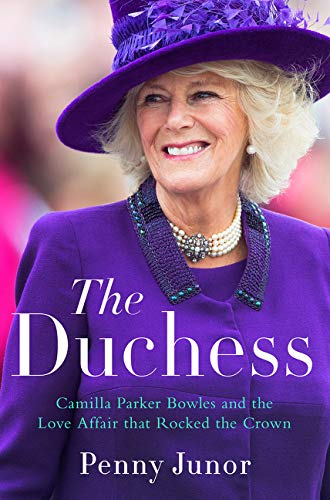 Book Cover: The Duchess: Camilla Parker Bowles and the Love Affair That Rocked the Crown
