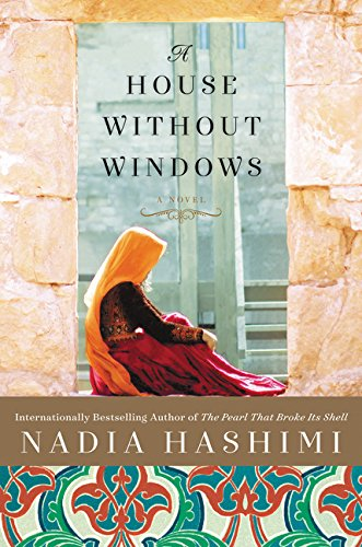 A House Without Windows: A Novel: Nadia Hashimi
