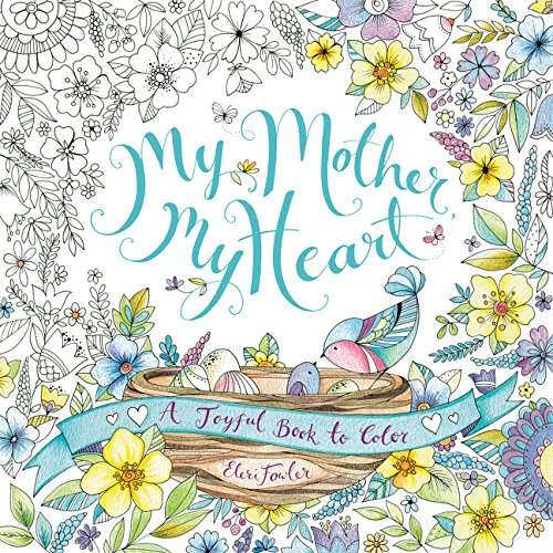 9780062479389: My Mother, My Heart: A Joyful Book to Color