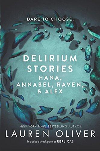 Delirium Stories: Hana, Annabel, Raven, and Alex: Oliver, Lauren