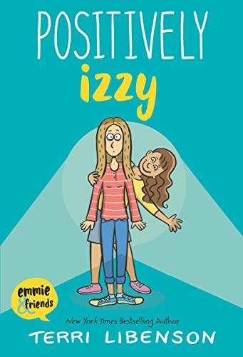 9780062484963: Positively Izzy (Emmie & Friends)