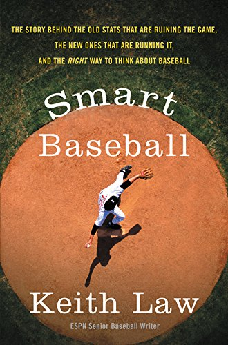 9780062490223: Smart Baseball: The Story Behind the Old Stats That Are Ruining the Game, the New Ones That Are Running It, and the Right Way to Think About Baseball