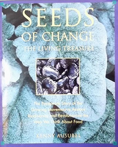 9780062500083: Seeds of Change: The Living Treasure : The Passionate Story of the Growing Movement to Restore Biodiversity and Revolutionize the Way We Think About