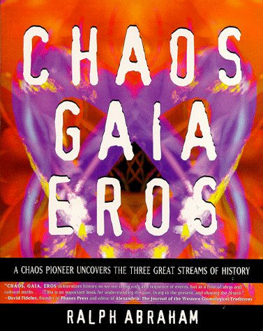 9780062500137: Chaos Gaia Eros: A Chaos Pioneer Uncovers the Three Great Streams of History