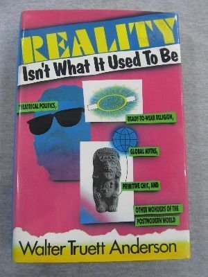 9780062500212: Reality Isn't What It Used to Be: Theatrical Politics, Ready-To-Wear Religion, Global Myths, Primitive Chic, and Other Wonders of the Postmodern Worl