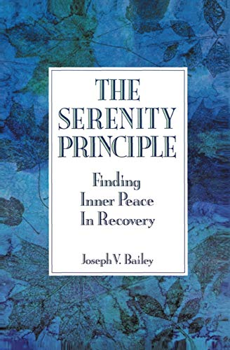 9780062500397: The Serenity Principle: Finding Inner Peace in Recovery