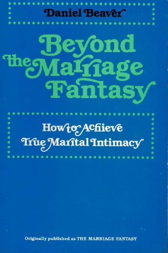 9780062500519: Beyond the Marriage Fantasy: How to Achieve True Marital Intimacy