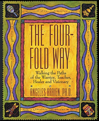 9780062500595: The Four-Fold Way: Walking the Paths of the Warrior, Teacher, Healer and Visionary