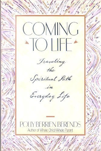 9780062500625: Coming to Life: Traveling the Spiritual Path in Everyday Life