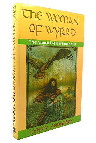 9780062500663: The Woman of Wyrrd: The Arousal of the Inner Fire