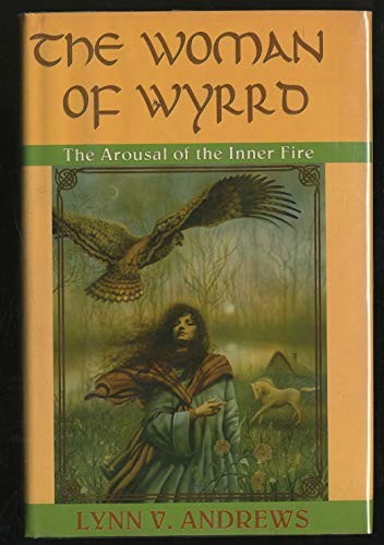 The Woman of Wyrrd: The Arousal of the Inner Fire (SIGNED)